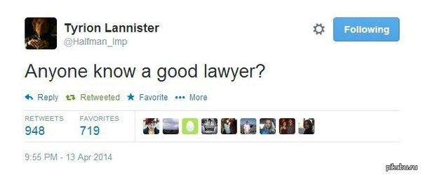 """""""Кто-нибудь знает хорошего адвоката?"""" В связи с событиями последней серии престолов)"""