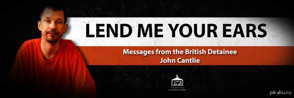 В новом видео от Исламского Государства (ИГИЛ) британец Джон Кентли говорит, что будет разоблачать ложь из СМИ Америки и Британии. В новом видео отИГ Джон Кентли говорит,что будет разоблачать ложь из СМИ Америки и Британии,стран,которые бросили его погибать.Ссылки для скачивания в комментах