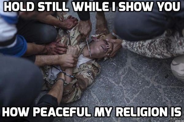 Терроризм не имеет национальности и религии? Не двигайся, пока я показываю тебе насколько моя религия мирна