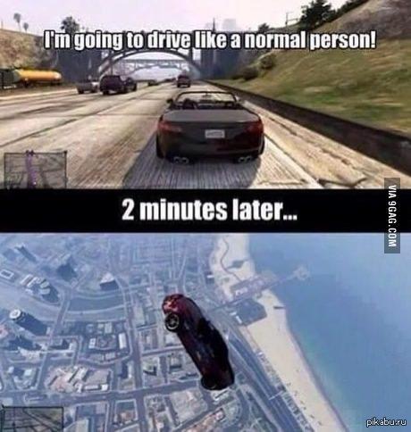 Я буду водить как нормальный человек... ...спустя 2 минуты