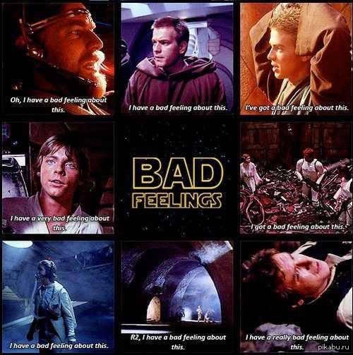 Bad Feelings In a galaxy far, far away...